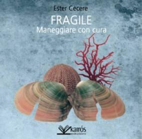 Copertina del libro Fragile. Maneggiare con cura
